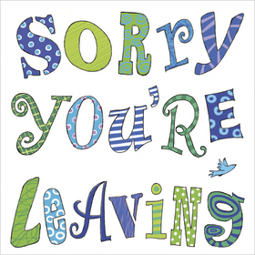 ls73 sorry youre leaving we will miss you card you will be missed cards