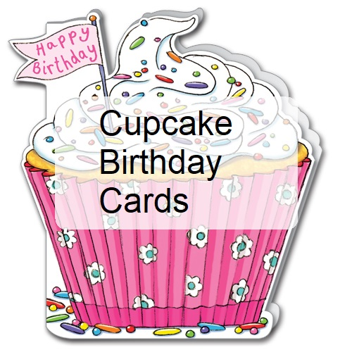 Cupcake Birthday Card Choices That Look Good Enough To Eat!