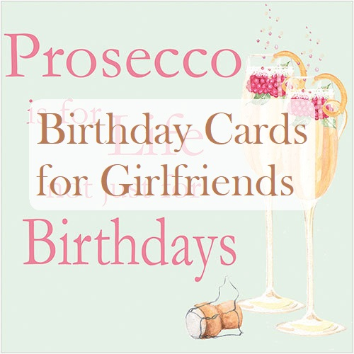 Choose the best cute, romantic or funny happy birthday card for girlfriend